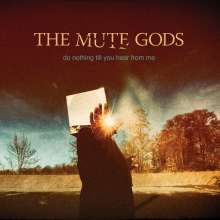 The Mute Gods: Do Nothing Till You Hear From Me (180g), 2 LPs