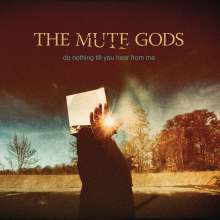 The Mute Gods: Do Nothing Till You Hear From Me, CD