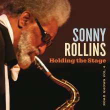 Sonny Rollins (geb. 1930): Holding The Stage: Road Shows Vol.4, CD