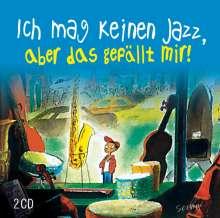 Ich mag keinen Jazz, aber das gefällt mir!, 2 CDs