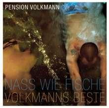 Pension Volkmann: Nass wie Fische: Volkmanns Beste, CD
