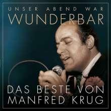 Manfred Krug: Unser Abend war wunderbar! Das Beste von Manfred Krug, 2 CDs