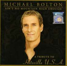 Michael Bolton: Ain't No Mountain High Enough: A Tribute To Hitsville U.S.A., CD