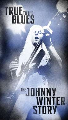 Johnny Winter: True To The Blues: The Johnny Winter Story, 4 CDs