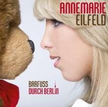 Annemarie Eilfeld: Barfuß durch Berlin, CD