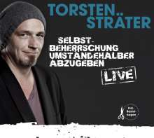 Torsten Sträter: Selbstbeherrschung umständehalber abzugeben: Live, CD