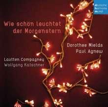 Dorothee Mields & Paul Agnew - Wie schön leuchtet der Morgenstern, CD