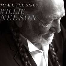 Willie Nelson: To All The Girls..., CD