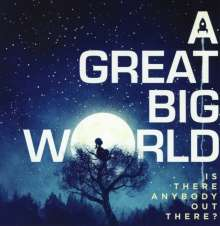 A Great Big World: Is There Anybody Out There?, CD