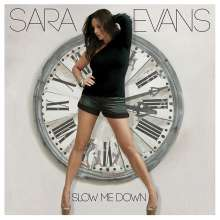 Sara Evans: Slow Me Down, CD