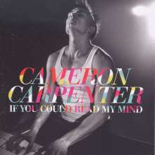 Cameron Carpenter - If you could read my mind, CD