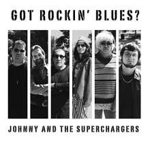 Johnny & Superchargers: Got Rockin Blues, CD