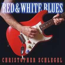 Christopher Schlegel: Red & White Blues, CD