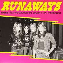 The Runaways: Wasted - Live At The Palladium, NYC, January 7, 1978 - FM Broadcast (Limited Edition), LP