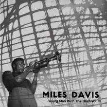 Miles Davis (1926-1991): Young Man With The Horn Vol. III (Limited-Numbered-Edition) (Clear Vinyl), LP