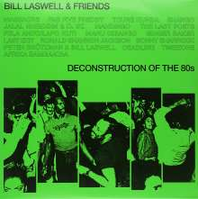 Bill Laswell (geb. 1955): Deconstruction Of The 80s (180g) (Limited-Edition), 2 LPs