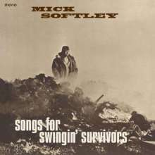 Mick Softley: Songs For Swingin' Survivors (180g) (mono), LP