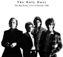 The Only Ones: The Big Sleep - Live In Europe 1980 (180g), LP