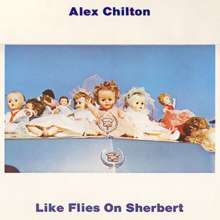 Alex Chilton: Like Flies On Sherbert (180g), 2 LPs