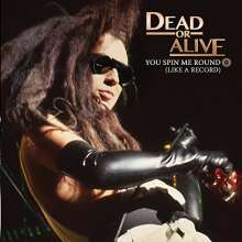 Dead Or Alive: You Spin Me Round (Like A Record) (Coloured Vinyl), Single 7""