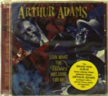 Arthur Adams: Look What The Blues Has Done For Me, 2 CDs