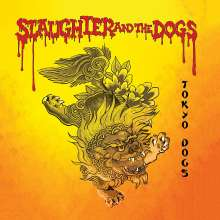Slaughter & The Dogs: Tokyo Dogs (Limited-Edition) (Red Vinyl), LP