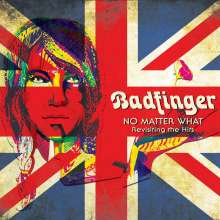 Badfinger: No Matter What - Revisiting The Hits, CD