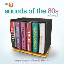 BBC Radio 2: Sounds of the 80s Vol.2 -  Unique Covers Of Iconic 80s Hits, 2 CDs