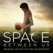 Filmmusik: The Space Between Us (DT: Den Sternen so nah), CD