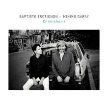 Baptiste Trotignon & Minino Garay: Chimichurri, CD