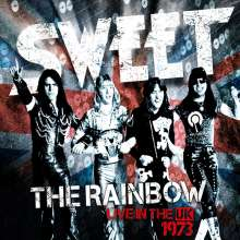The Sweet: The Rainbow: Live In The UK 1973  (180g), 2 LPs