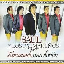Los Palmarenos Y Saul: Abrazando Un Ilision, CD