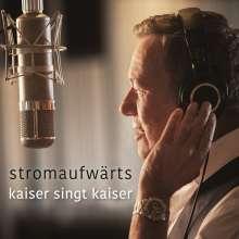 Roland Kaiser: Stromaufwärts - Kaiser singt Kaiser, CD
