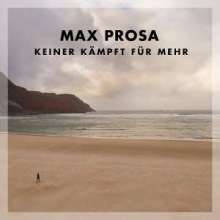 Max Prosa: Keiner kämpft für mehr (180g) (Limited-Edition), LP