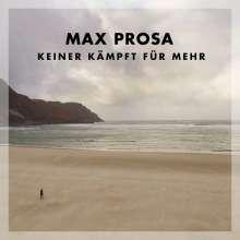 Max Prosa: Keiner kämpft für mehr, CD