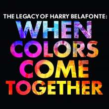 Harry Belafonte: The Legacy Of Harry Belafonte: When Colors Come Together, CD