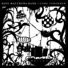 Dave Matthews: Come Tomorrow, CD