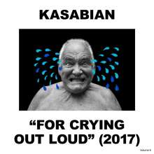 Kasabian: For Crying Out Loud (180g), LP
