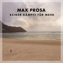 Max Prosa: Keiner kämpft für mehr (Limited-Deluxe-Edition), CD