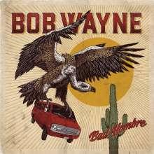 Bob Wayne: Bad Hombre, CD