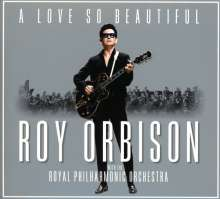 Roy Orbison: A Love So Beautiful: Roy Orbison & The Royal Philharmonic Orchestra, CD