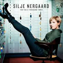 Silje Nergaard (geb. 1966): For You A Thousand Times, CD