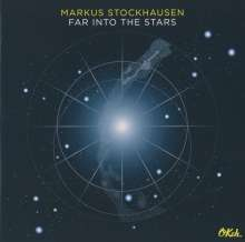 Markus Stockhausen (geb. 1957): Far Into The Stars, CD