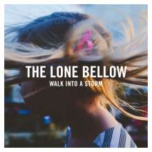 The Lone Bellow: Walk Into A Storm, CD