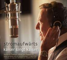 Roland Kaiser: Stromaufwärts - Kaiser singt Kaiser (Limited-Premium-Edition), 2 CDs
