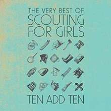 Scouting For Girls: Ten Add Ten: The Very Best Of Scouting For Girls, CD