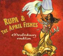 Rupa & The April Fishes: Extraordinary Rendition, CD