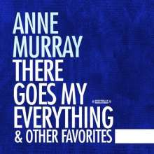 Anne Murray: There Goes My Everything & Other Favorites, CD