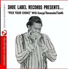 "George ""Harmonica"" Smith: Pick Your Choice, CD"