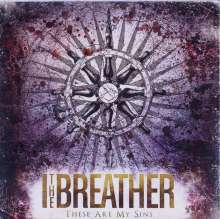 I The Breather: These Are My Sins, CD